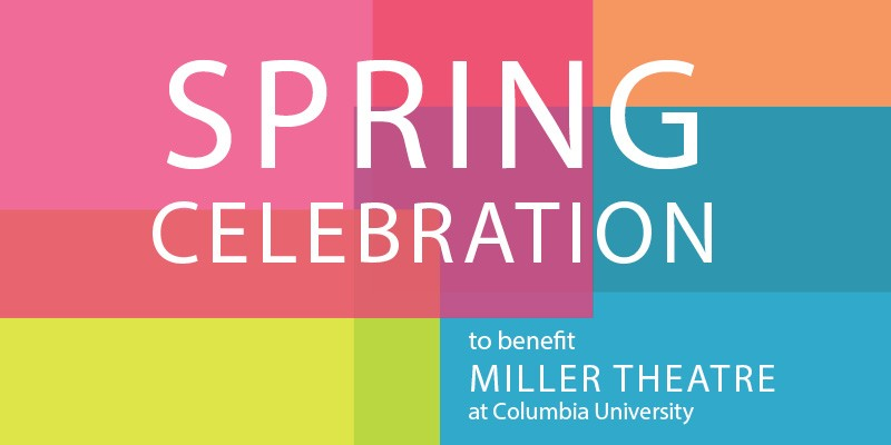 Spring Celebration to benefit Miller Theatre